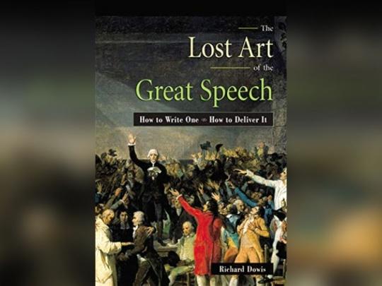 The Lost Art of Great Speech